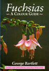 Fuchsias: A Colour Guide by George Bartlett (Hardback, 1996)
