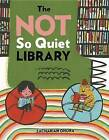 The Not So Quiet Library by Zachariah Ohora (Hardback, 2016)
