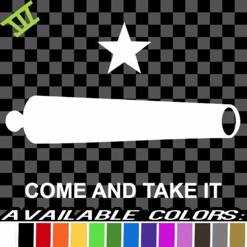 Come And Take It Cannon Vinyl Decal car truck sticker bumper window flag texas