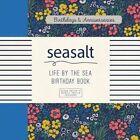 Seasalt Life by The Sea Birthday Book 9781849757416 Hardback