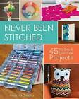 Never been stitched: 45 No-sew & low-sew projects by Amanda Carestio (Paperback, 2014)