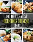 100 of the Most Delicious Chinese Dishes by Alex Trost, Vadim Kravetsky (Paperback / softback, 2013)
