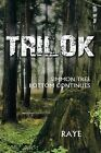 Trilok: Simmon Tree Bottom Continues by Raye (Paperback / softback, 2013)