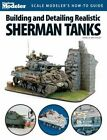 Building and Detailing Realistic Sherman Tanks by James Wechsler (Paperback / softback, 2010)