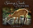 The Spring Creek Chronicles by Dick Kettlewell (Paperback / softback, 2015)