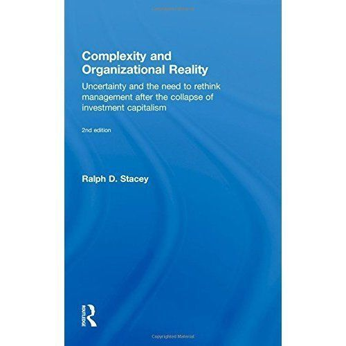 Complexity and Organizational Reality: Uncertainty and the Need to Rethink Mana…