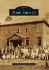 Fork Shoals by Fork Shoals Historical Society (Paperback / softback, 2013)