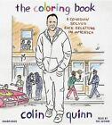 The Coloring Book: A Comedian Solves Race Relations in America by Colin Quinn (CD-Audio, 2015)