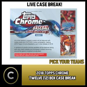 2018-TOPPS-CHROME-BASEBALL-12-BOX-FULL-CASE-BREAK-A424-PICK-YOUR-TEAM