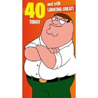 FAMILY GUY - Age 40 / 40th Birthday Card Happy 40 Today and Still Looking Great