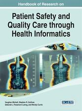 Handbook of Research on Patient Safety and Quality Care Through Health...