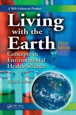 Living with the Earth, Third Edition : Concepts in Environmental Health Science