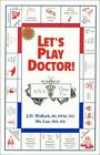 Let's Play Doctor Good Book LAN MA Wallach Joel D. ISBN 9780970