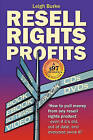 Resell Rights Profits: How to Pull Money from Any Resell Rights Product - Even If It's Old, Out of Date, and Everyone O by Leigh Burke (Paperback / softback, 2009)