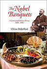 The Nobel Banquets: A Century of Culinary History (1901-2001) by Ulrica Soderlind (Paperback, 2010)