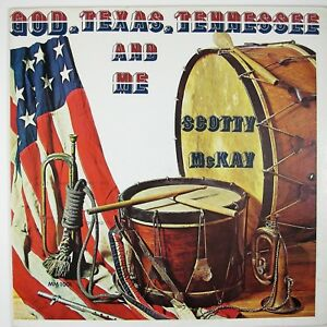 SCOTTY-McKAY-God-Texas-Tennessee-And-Me-LP-1972-COUNTRY-POP-NM-VG