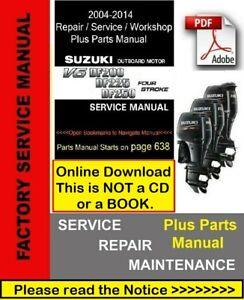 Suzuki DF200, DF225, DF250 T/Z Outboard 2004-2014 Repair Service & Parts Manual