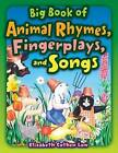 Big Book of Animal Rhymes, Fingerplays, and Songs by Elizabeth Cothen Low (Paperback, 2009)