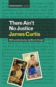 There-Ain-039-t-No-Justice-Hardcover-by-James-Curtis-Knight-Martin-EDT-Bra