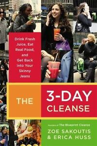 The 3 day cleanse drink fresh juice eat real food and get back the 3 day cleanse drink fresh juice eat real food and get back into your skinny jeans by zoe sakoutis and erica huss 2010 paperback malvernweather Images