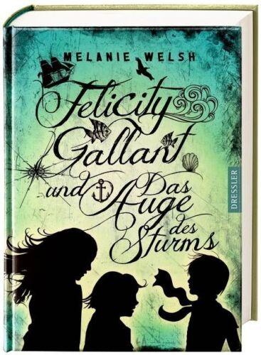 1 von 1 - Melanie Welsh: FELICITY GALLANT 01 und das Auge des Sturms ° ungelesen °
