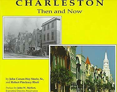 Charleston Then and Now by Steele, John