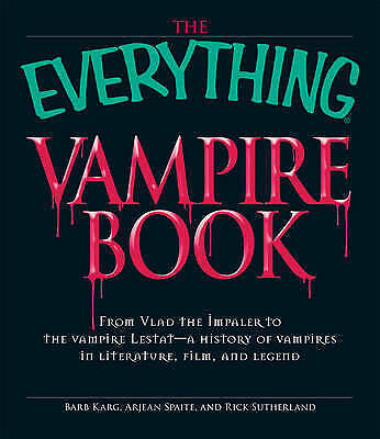 1 of 1 - The  Everything  Vampire Book: From Vlad the Impaler to the Vampire Lestat -...