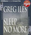 Sleep No More by Greg Iles (CD-Audio, 2012)