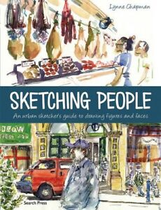 Sketching-People-An-Urban-Sketcher-039-s-Guide-to-Drawing-Figures-and-Faces-by-Lynn