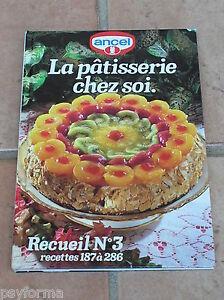 Details Sur Livre De Cuisine Ancel N 3 La Patisserie Chez Soi Desserts Gateaux Tartes