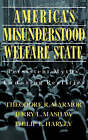 America's Misunderstood Welfare State: Persistent Myths, Enduring Realities by Theodore R. Marmor, Judd Marmor (Paperback, 1992)