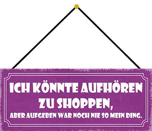 Quit For Shopping Tin Sign Shield with Cord 10 X 27 CM K0785-K