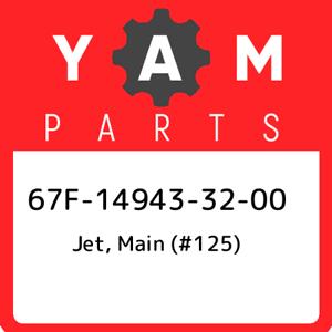 67F149433200 New Genuine OEM Part main #125 67F-14943-32-00 Yamaha Jet
