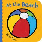 At the Beach by Salina Yoon (Board book, 2011)