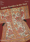 Indian Textiles in the East: From Southeast Asia and Japan by John Guy (Paperback, 2009)
