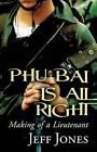 Phu Bai Is All Right Making of a Lieutenant 9781611028812 by Jeff Jones
