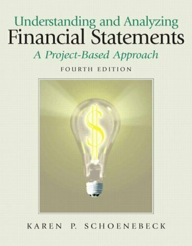 Interpreting and Analyzing Financial Statement: a Project Based Approach, Schoen