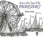 Have You Seen My Monster? by Steve Light (Paperback, 2016)