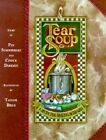 Tear Soup: A Recipe for Healing After Loss by Chuck DeKlyen, Pat Schwiebert (Hardback)