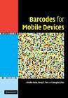 Barcodes for Mobile Devices by Keng T. Tan, Douglas Chai, Hiroko Kato (Hardback, 2010)