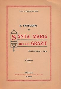 P-GUERRINI-IL-SANTUARIO-DI-SANTA-MARIA-DELLE-GRAZIE-BRESCIA-2-ED-1923-L4313