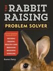 The Rabbit-raising Problem Solver by Karen Patry (Paperback, 2014)