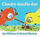 Chooky-Doodle-Doo by Jan Whiten (Board book, 2015)