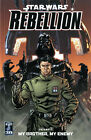 Star Wars - Rebellion: v. 1: My Brother, My Enemy by Brandon Badeaux, Rob Williams (Paperback, 2007)