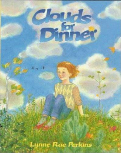 Clouds for Dinner by Perkins, Lynne Rae