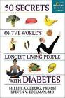 50 Secrets of the Longest Living People with Diabetes by Sheri R. Colberg, Steven V. Edelman (Paperback, 2007)