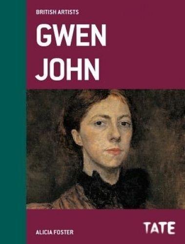 Gwen John. British Artists series by Foster, Alicia (Hardback book, 2015)