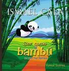 Ser Como el Bambu/Be Like The Bamboo by Ismael Cala (Hardback, 2016)