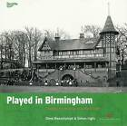 Played in Birmingham by Simon Inglis, Steve Beauchampe (Paperback, 2006)