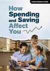 How Spending and Saving Affect You by John Strazzabosco (Hardback, 2012)